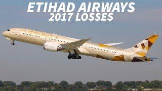 Download ETIHAD AIRWAYS Report HUGE LOSSES for 2017 Video