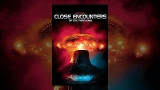 Download Close Encounters Of The Third Kind (Director's Cut) Video