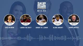 Download UNDISPUTED Audio Podcast (5.25.18) with Skip Bayless, Shannon Sharpe, Joy Taylor | UNDISPUTED Video