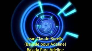 Download Ballade Pour Adeline (Jean Claude Borelly) Video