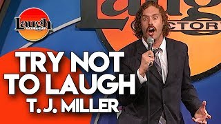 Download T.J. Miller | Try Not To Laugh | Laugh Factory Stand Up Comedy Video