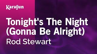 Download Karaoke Tonight's The Night (Gonna Be Alright) - Rod Stewart * Video
