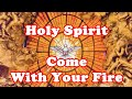 Download Holy Spirit Come With Your Fire Video
