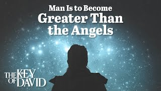 Download Man Is to Become Greater Than the Angels Video