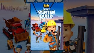 Download Bob the Builder: Bob's Winter Build Video