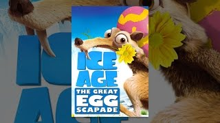 Download Ice Age: The Great Egg-Scapade Video