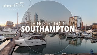 Download Things to do in Southampton | Planet Cruise Weekly Video