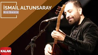 Download Kız Senin - İsmail Altunsaray [ Official Music Video © 2011 Kalan Müzik ] Video