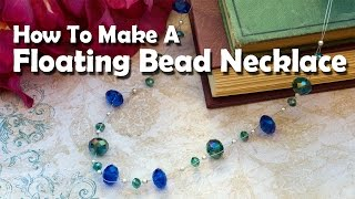 Download How To Make Jewelry: How To Make A Floating Bead Necklace Video