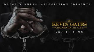 Download Kevin Gates - Let It Sing Video