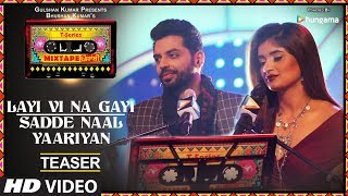 Download Layi Vi Na Gayi/Sadde Naal Yaariyan (Teaser) | T-Series Mixtape Punjabi | Jashan Singh Shipra Goyal Video