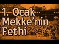 Download 1 Ocak : Mekke'nin Fethi Video