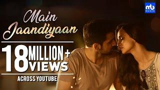 Download Main Jaandiyaan | Meet Bros feat. Neha Bhasin | Sanaya Irani, Arjit Taneja | Piyush Mehroliyaa Video