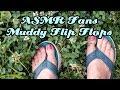 Download ASMR Fans Muddy Flip Flops Video