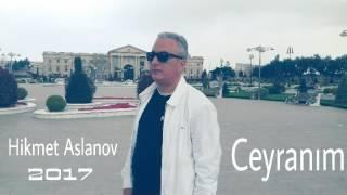 Download Hikmet Aslanov - Ceyranim Video