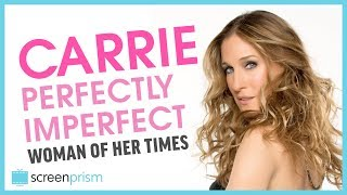 Download Sex and the City: Carrie, the Perfectly Imperfect Woman of Her Times Video