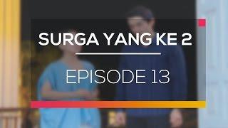 Download Surga Yang Ke 2 - Episode 13 Video
