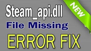 Download How to FIX steam api.dll File Missing Error [Updated] Video