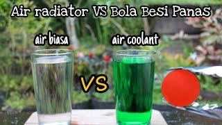 Download EKSPERIMEN Perbandingan Reaksi Air Coolant Radiator vs Air Biasa melawan Bola Besi Panas.. Video