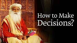 Download How to Make a Decision You Won't Regret Later – Sadhguru Video