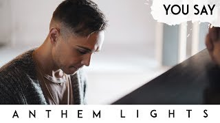 Download You Say - Lauren Daigle | Anthem Lights Cover Video