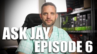 Download Ask Jay Episode: 6 - Some good questions in this episode! Video
