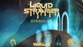 Download Liquid Stranger - Dissolve (Original Mix) Video