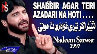 Download Nadeem Sarwar - Shabbir Ager Teri 1997 Video