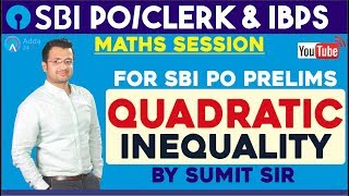 Download SBI Clerk 2018/PO , IBPS Quadratic Inequality For SBI PO/PRELIMS |Sumit Sir Video
