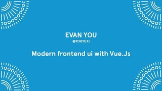 Download Evan You - Modern Frontend with Vue.js - Laracon EU 2016 Video