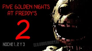 Download Five Golden Nights at Freddy's 2 | GAMEPLAY | Noche 1, 2 y 3 | ACECHAN MAS QUE NUNCA Video