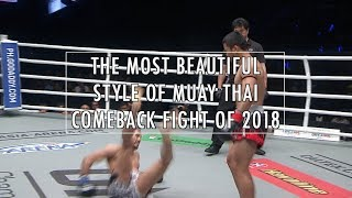 Download The Most Beautiful Style of Muay Thai: The Comeback Fight of 2018 Video