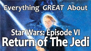 Download Everything GREAT About Star Wars: Episode VI - Return of The Jedi! Video