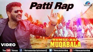 Download Patti Rap (Hum Se Hai Muqabala) Video