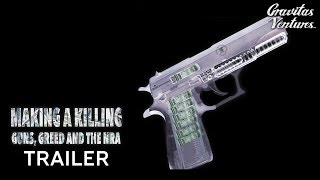 Download Making A Killing: Guns, Greed, And The NRA - Trailer Video