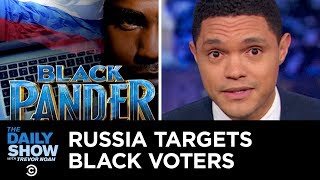 Download Russia Slides Into Americans' DMs to Suppress the Black Vote | The Daily Show Video