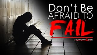 Download DON'T BE AFRAID TO FAIL - Study Motivation 2017 Video