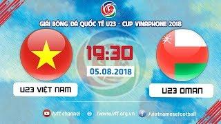 Download FULL | U23 VIỆT NAM vs U23 OMAN | GIẢI BÓNG ĐÁ QUỐC TẾ U23 CUP VINAPHONE | VFF Channel Video