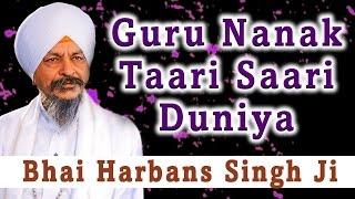 Download Bhai Harbans Singh Ji | Guru Nanak Taari Saari Duniya | Nanak Jheera Video