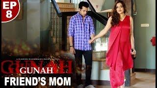 Download Gunah - Friend's Mom - Episode 08 | गुनाह - फ्रेंड्स मॉम | FWFOriginals Video