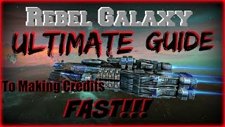 Download Rebel Galaxy: The Ultimate Guide to Making Credits Fast - Tips, Tricks, & Hacks Video