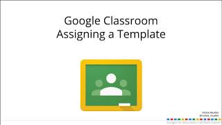 Download Assigning a Template in Google Classroom Video