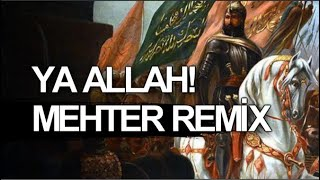 Download Mehter Marşı Remix - 2018 - Ya ALLAH! Video