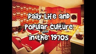 Download Daily Life and Popular Culture in the 1970s Video