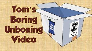 Download Tom's Boring Unboxing Video - October 11, 2019 Video