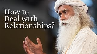 Download How to Deal with Relationships? | Sadhguru Video