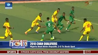 Download Nigeria Beat 2-0 Benin Republic To Qualify For 2018 CHAN 19/08/17 Pt.4 | News@10 | Video