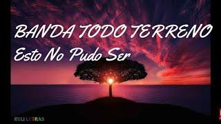 Download Esto No Pudo Ser - Banda Todo Terreno (Letra) (Lyrics) Video