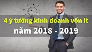 Download 4 ý tưởng kinh doanh vốn ít năm 2018, Xu hướng kinh doanh 2018-2019 | Tài chính 24h Video