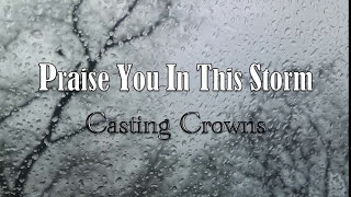 Download Praise You In This Storm - Casting Crowns - with Lyrics Video